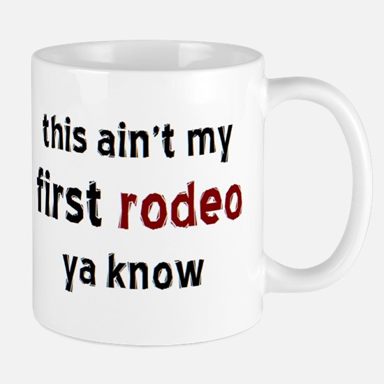 not my first rodeo Mug