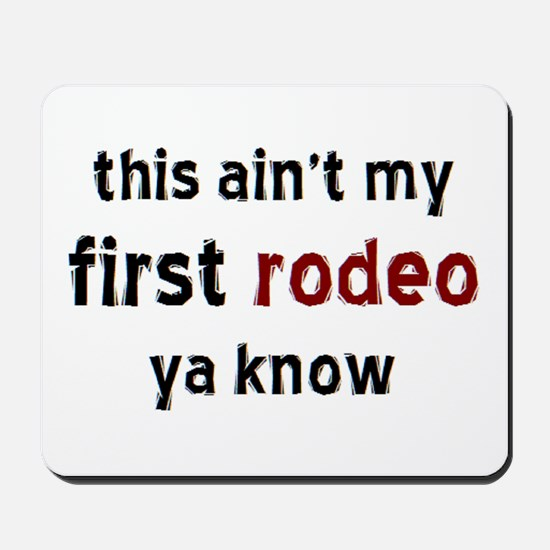 not my first rodeo Mousepad