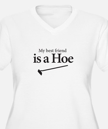 My Best Friend is A HOE Plus Size T-Shirt