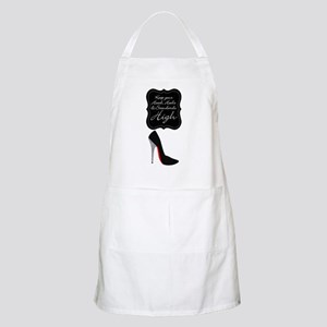 Keep your head , heels and standards high Apron