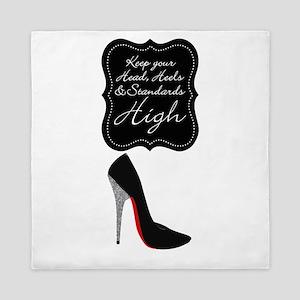 Keep your head , heels and standards high Queen Du