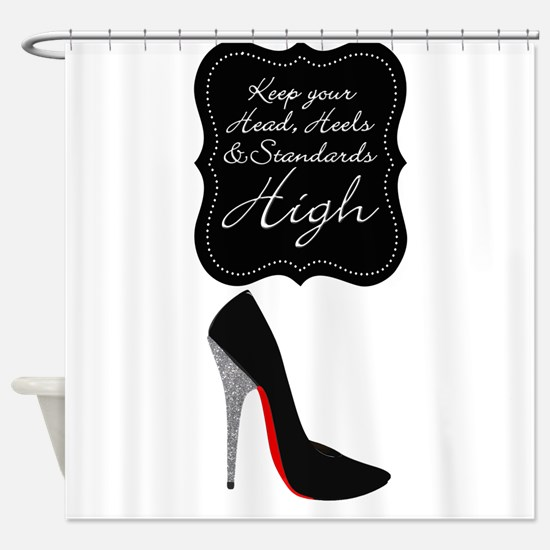 Keep your head , heels and standards high Shower C