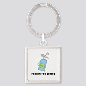 I'd Rather Be Golfing Square Keychain