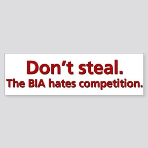 Don't Steal BIA Bumper Sticker