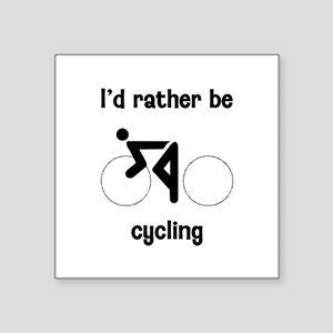 """I'd Rather Be Cycling Square Sticker 3"""" x 3"""""""