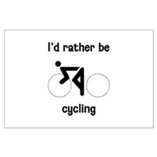 I'd Rather Be Cycling Large Poster