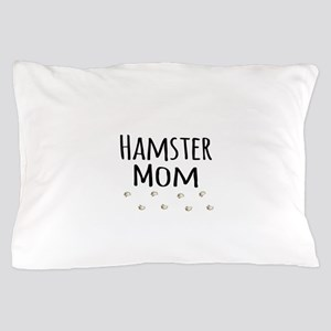 Hamster Mom Pillow Case