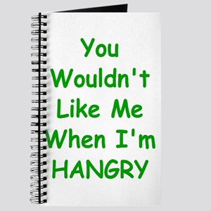 You Wouldn't Like Me When I'm Hangry Journal