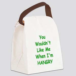You Wouldn't Like Me When I'm Hangry Canvas Lunch