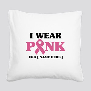 Breast Cancer Cause Square Canvas Pillow