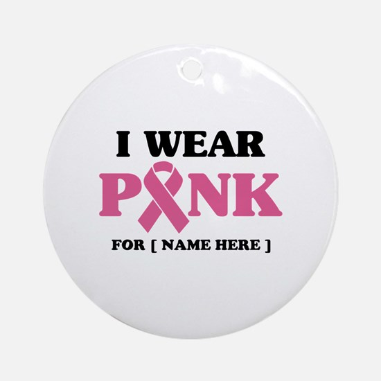 Breast Cancer Cause Round Ornament