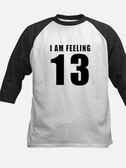 I am feeling 13 Kids Baseball Jersey
