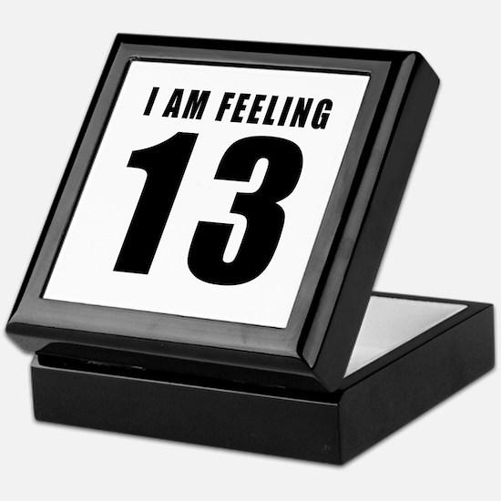 I am feeling 13 Keepsake Box