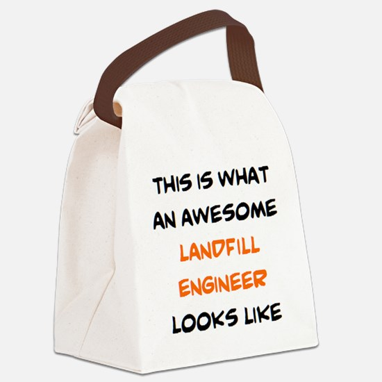awesome landfill engineer Canvas Lunch Bag