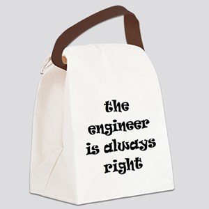 engineer always right Canvas Lunch Bag