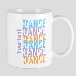 Customize DANCE DANCE DANCE Mugs - Right