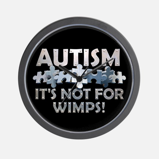 Autism: Not For Wimps! Wall Clock