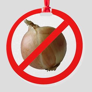 No Onions Round Ornament