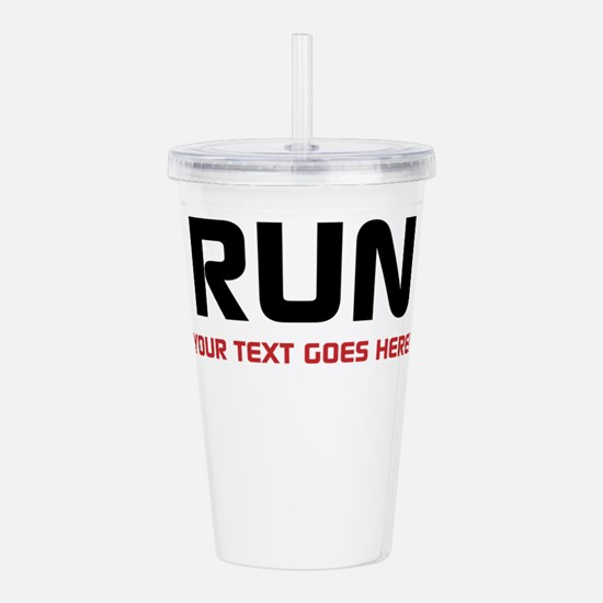 Run - Your Text Personalized Acrylic Double-wall T