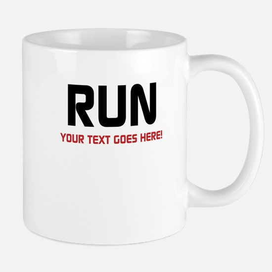 Run - Your Text Personalized Mugs