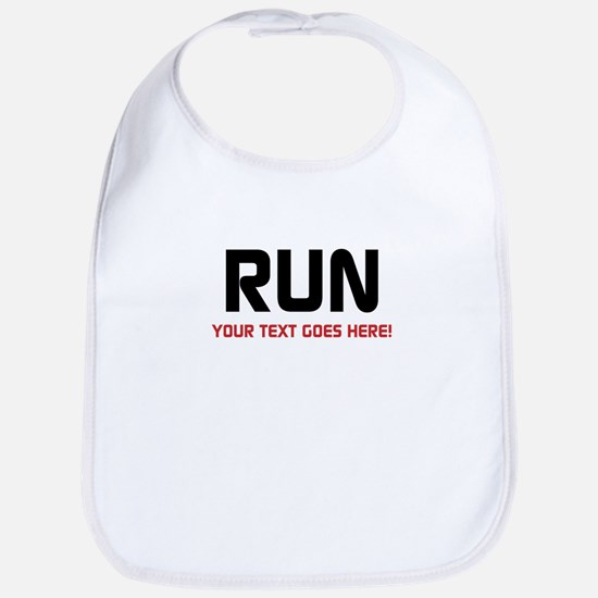 Run - Your Text Personalized Baby Bib