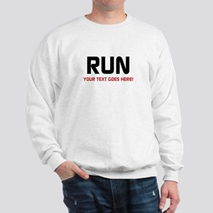 Run - Your Text Personalized Sweatshirt