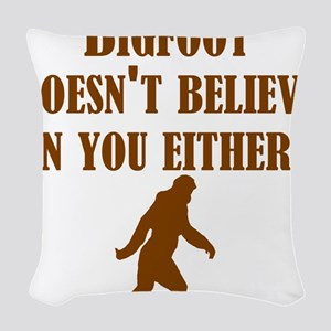 Bigfoot Doesnt Believe In You Either Woven Throw P