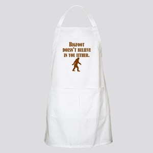 Bigfoot Doesnt Believe In You Either Apron