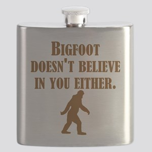 Bigfoot Doesnt Believe In You Either Flask