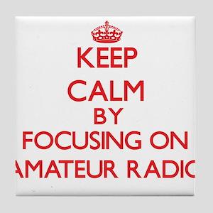 Keep calm by focusing on on Amateur Radio Tile Coa