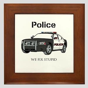 Police We Fix Stupid Framed Tile