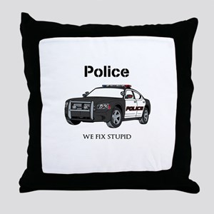 Police We Fix Stupid Throw Pillow