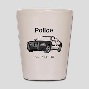 Police We Fix Stupid Shot Glass