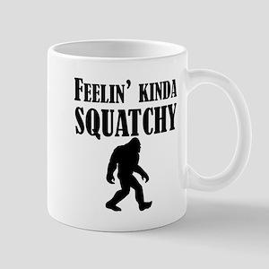 Feelin Kinda Squatchy Mugs