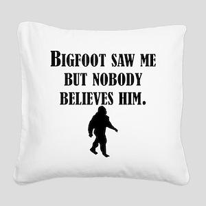 Bigfoot Saw Me Square Canvas Pillow