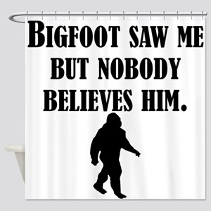 Bigfoot Saw Me Shower Curtain