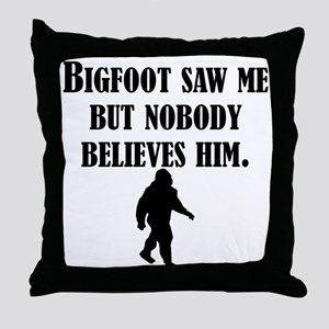 Bigfoot Saw Me Throw Pillow
