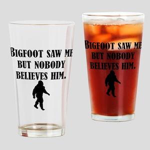 Bigfoot Saw Me Drinking Glass