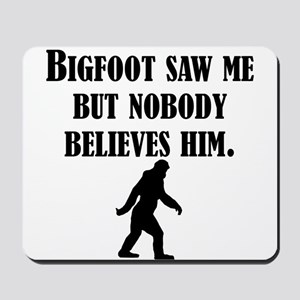 Bigfoot Saw Me Mousepad