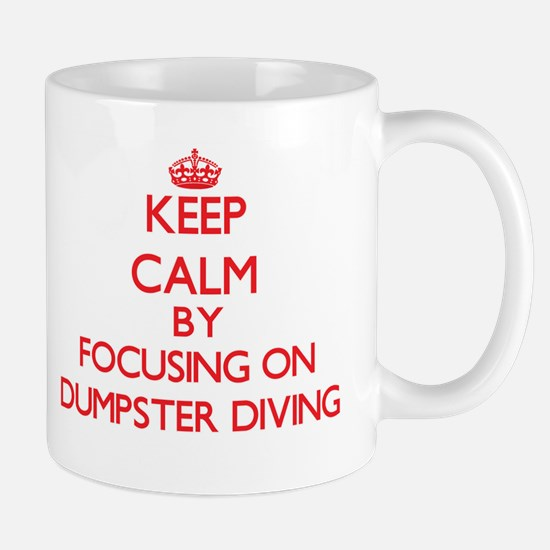 Keep calm by focusing on on Dumpster Diving Mugs