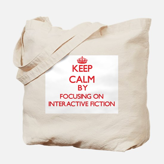Keep calm by focusing on on Interactive Fiction To
