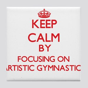 Keep calm by focusing on on Artistic Gymnastics Ti