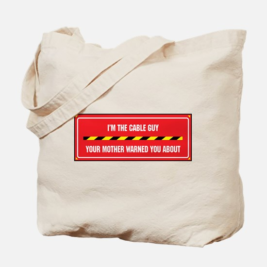 I'm the Cable Guy Tote Bag