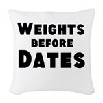 Weights Before Dates Woven Throw Pillow