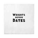 Weights Before Dates Queen Duvet