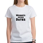 Weights Before Dates T-Shirt