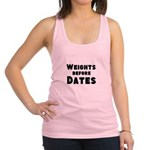 Weights Before Dates Racerback Tank Top