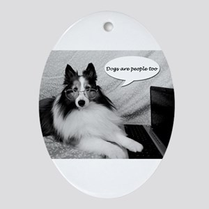 Dogs Are People Too Ornament (Oval)
