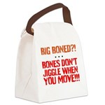 Bone dont jiggle when you move Canvas Lunch Bag