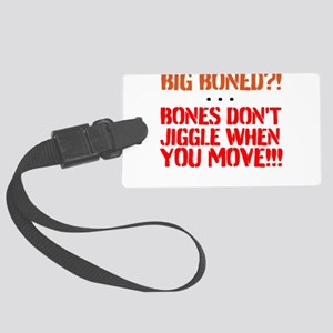 Bone dont jiggle when you move Luggage Tag